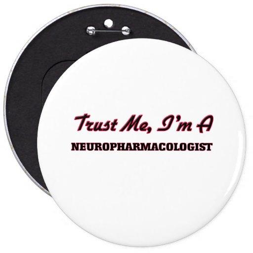 Trust me I'm a Neuropharmacologist Button