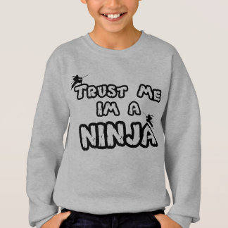 trust me im a ninja sweat shirt