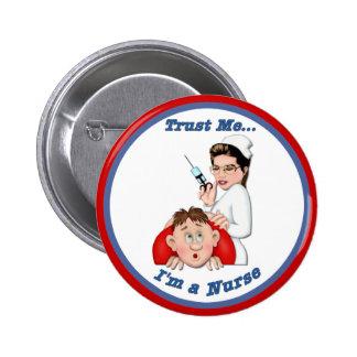 Trust Me - I'm a Nurse 2 Inch Round Button