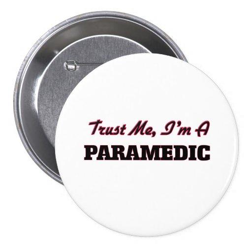Trust me I'm a Paramedic Pinback Buttons