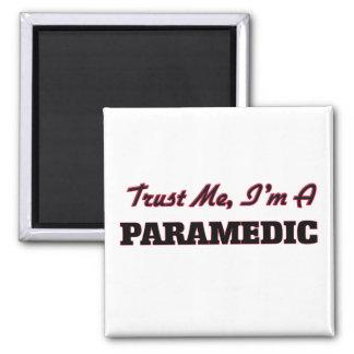 Trust me I'm a Paramedic Square Magnet