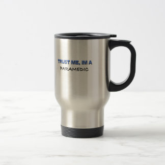 Trust Me I'm a Paramedic Coffee Mug