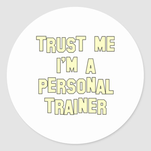 Trust Me I'm a Personal Trainer Round Stickers