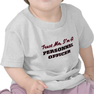 Trust me I'm a Personnel Officer Tee Shirt