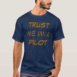 TRUST me im a PILOT T-Shirt