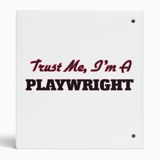 Trust me I'm a Playwright 3 Ring Binders