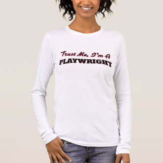 Trust me I'm a Playwright Long Sleeve T-Shirt
