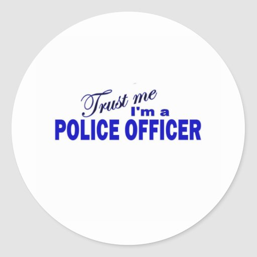 Trust Me I'm a Police Officer Round Stickers