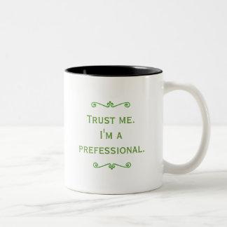 Trust Me, I'm A Prefessional (Green) Two-Tone Coffee Mug