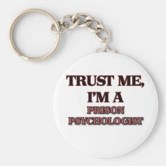 Trust Me I'm A PRISON PSYCHOLOGIST Keychain