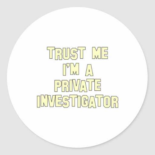 Trust Me I'm a Private Investigator Round Stickers