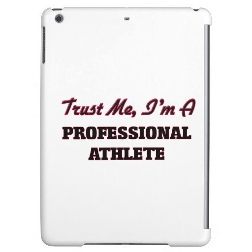 Trust me I'm a Professional Athlete Cover For iPad Air