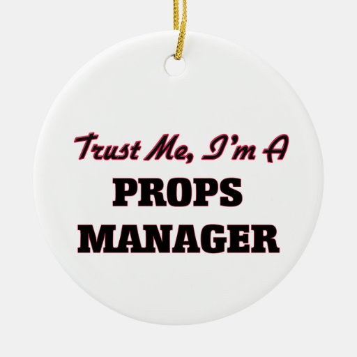 Trust me I'm a Props Manager Christmas Tree Ornaments