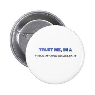 Trust Me I'm a Public Affairs Consultant Pins
