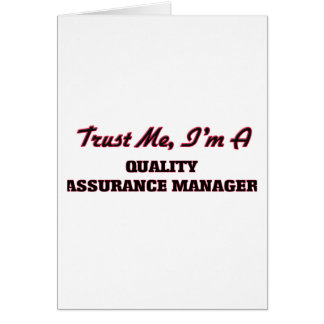 Trust me I'm a Quality Assurance Manager Greeting Card