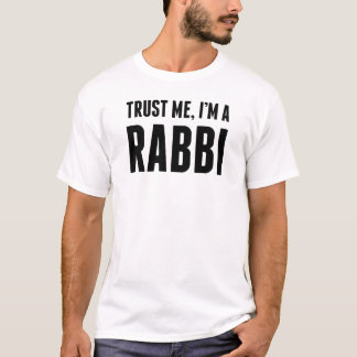 Trust Me I'm A Rabbi T-Shirt