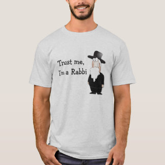Trust me I'm a Rabbi ! T-Shirt