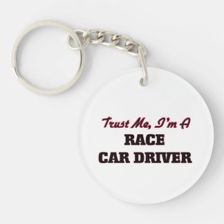 Trust me I'm a Race Car Driver Keychain