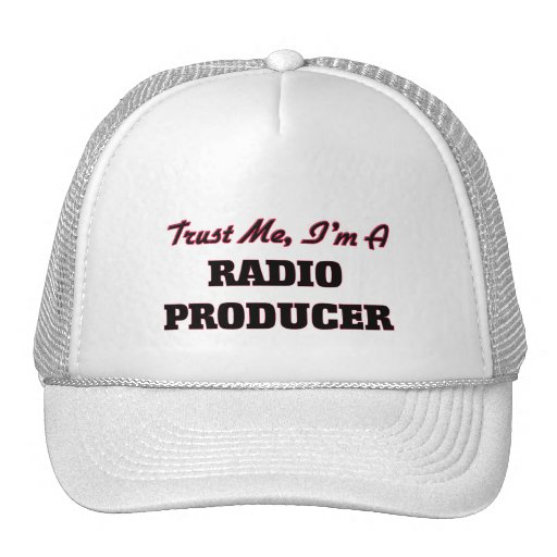 Trust me I'm a Radio Producer Hats