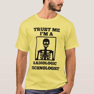 Trust Me I'm A Radiologic Technologist T-Shirt