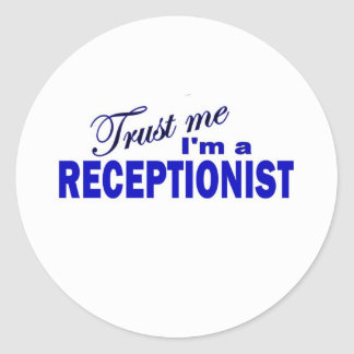 Trust Me I'm a Receptionist Round Stickers