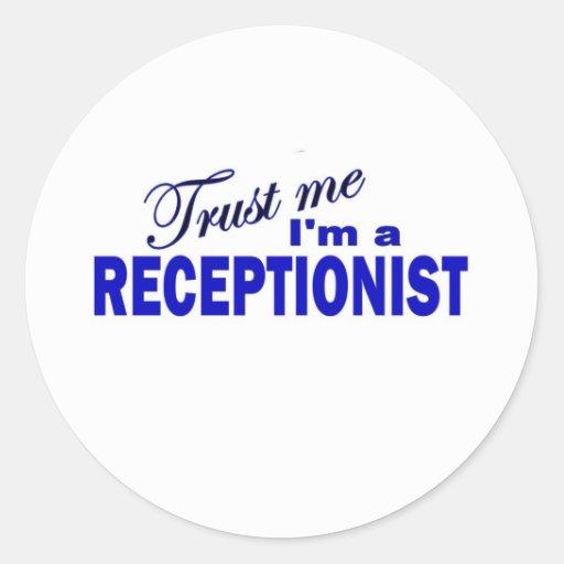 Trust Me I'm a Receptionist Round Stickers
