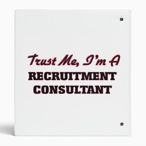 Trust me I'm a Recruitment Consultant 3 Ring Binders