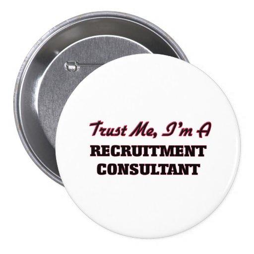 Trust me I'm a Recruitment Consultant Pinback Buttons