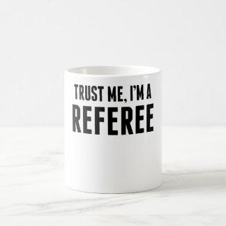 Trust Me I'm A Referee Coffee Mug