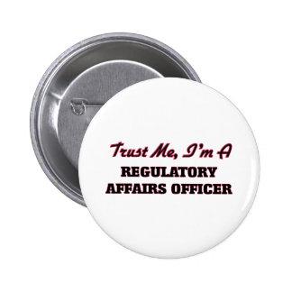 Trust me I'm a Regulatory Affairs Officer Buttons