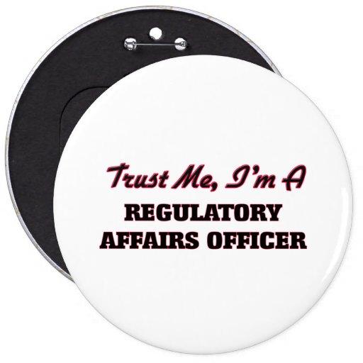 Trust me I'm a Regulatory Affairs Officer Pinback Buttons
