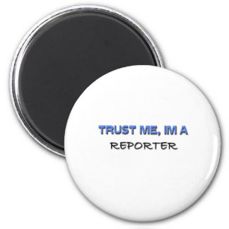 Trust Me I'm a Reporter 2 Inch Round Magnet