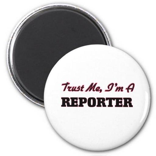 Trust me I'm a Reporter Fridge Magnet