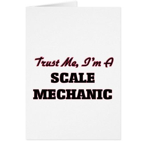 Trust me I'm a Scale Mechanic Greeting Card