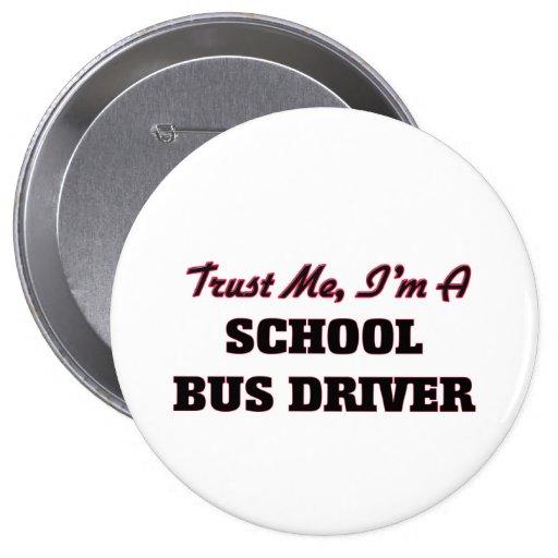 Trust me I'm a School Bus Driver Pin