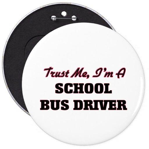 Trust me I'm a School Bus Driver Button