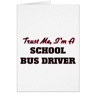 Trust me I'm a School Bus Driver Card