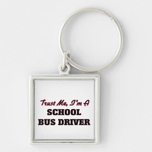 Trust me I'm a School Bus Driver Keychains
