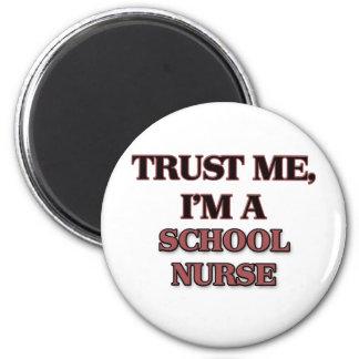 Trust Me I'm A SCHOOL NURSE Magnet