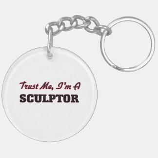 Trust me I'm a Sculptor Keychain
