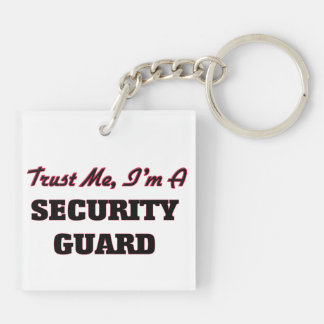Trust me I'm a Security Guard Keychains
