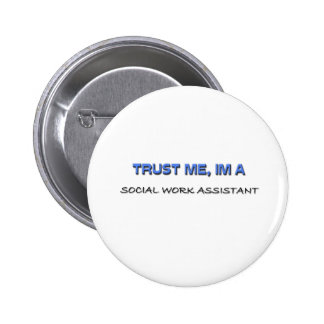 Trust Me I'm a Social Work Assistant 2 Inch Round Button