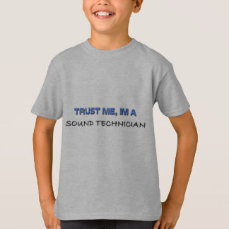 Trust Me I'm a Sound Technician T-shirt