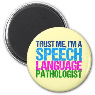 Trust Me, I'm a Speech Language Pathologist Magnet