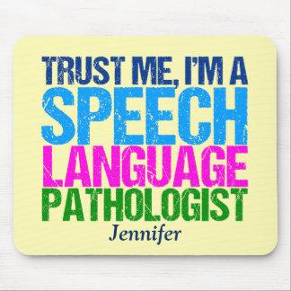 Trust Me, I'm a Speech Language Pathologist Mouse Pad