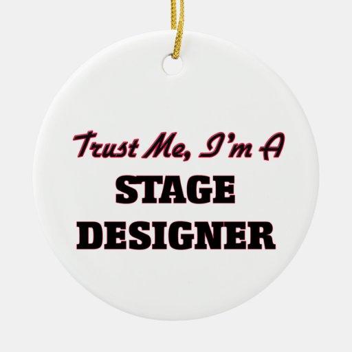 Trust me I'm a Stage Designer Ornament