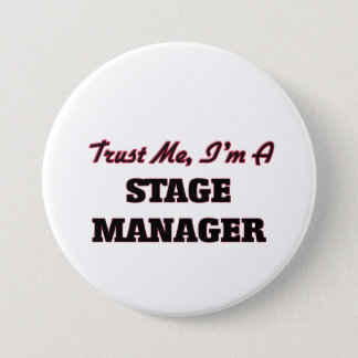 Trust me I'm a Stage Manager 3 Inch Round Button