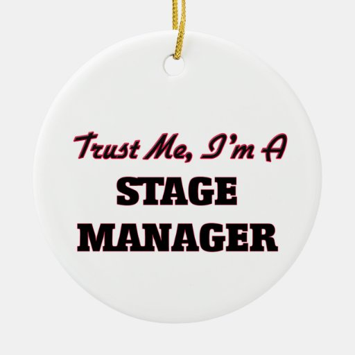 Trust me I'm a Stage Manager Christmas Tree Ornaments
