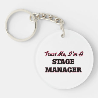 Trust me I'm a Stage Manager Single-Sided Round Acrylic Keychain