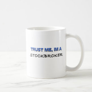 Trust Me I'm a Stockbroker Coffee Mug